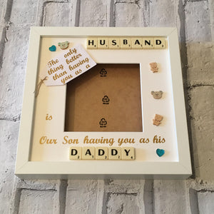 Daddy, Dad, Husband Scrabble Art Personalised Photo Frame, The Only Thing Better Than...