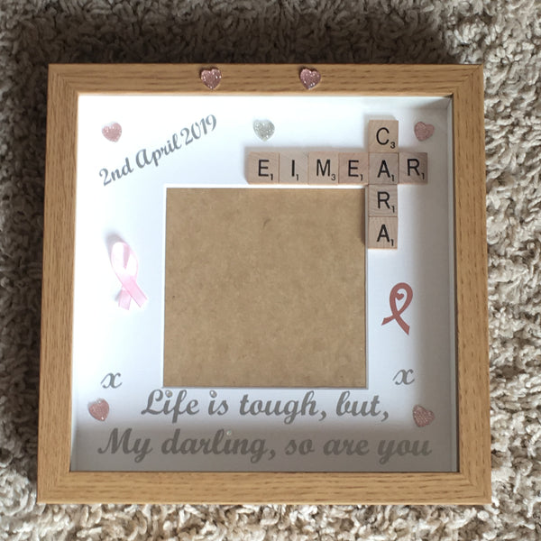 Life is tough, but my darling so are you, Cancer Survivor Friendship Scrabble Art and Vinyl Frame