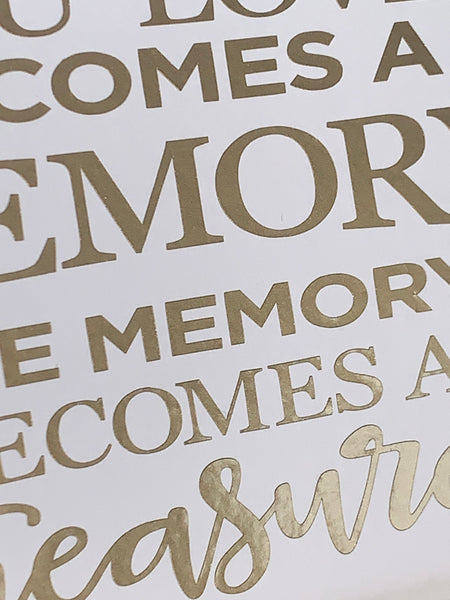 When someone you love  becomes a memory. Bereavement Memorial Vinyl A4 Frame
