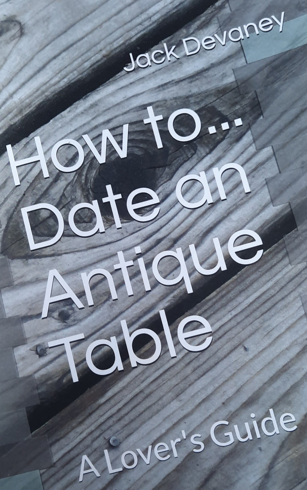 How To Date An Antique Table, a lovers guide - digital copy