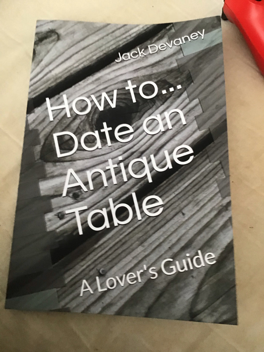 How To Date An Antique Table, a lovers guide