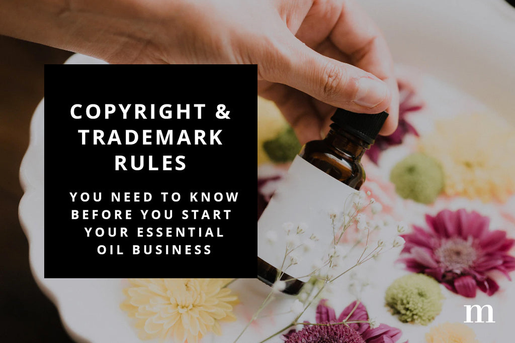 Essential Oil Business 101: Copyright and Trademarks