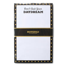 Load image into Gallery viewer, Notepad - Don't Quit Your Daydream