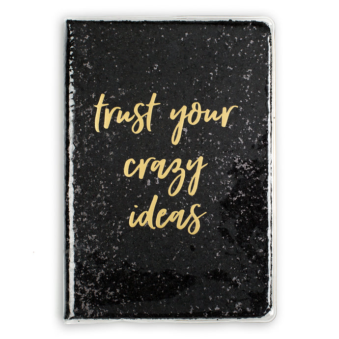 Trust Your Crazy Ideas Glitter Journal - Cover