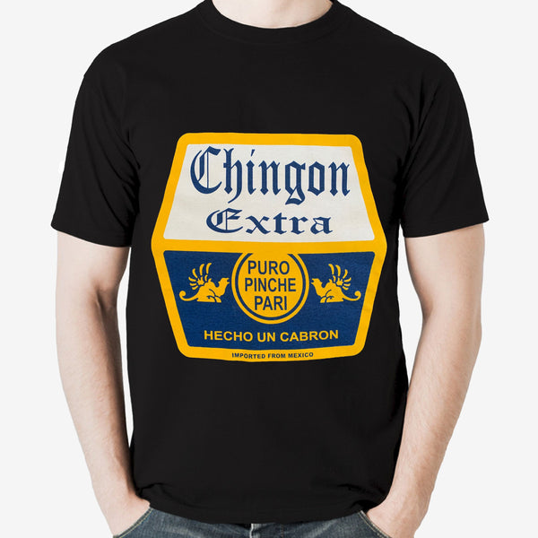 Mexican Theme Shirt: CHINGON EXTRA (Father's Day Gift - Dia del Padre)