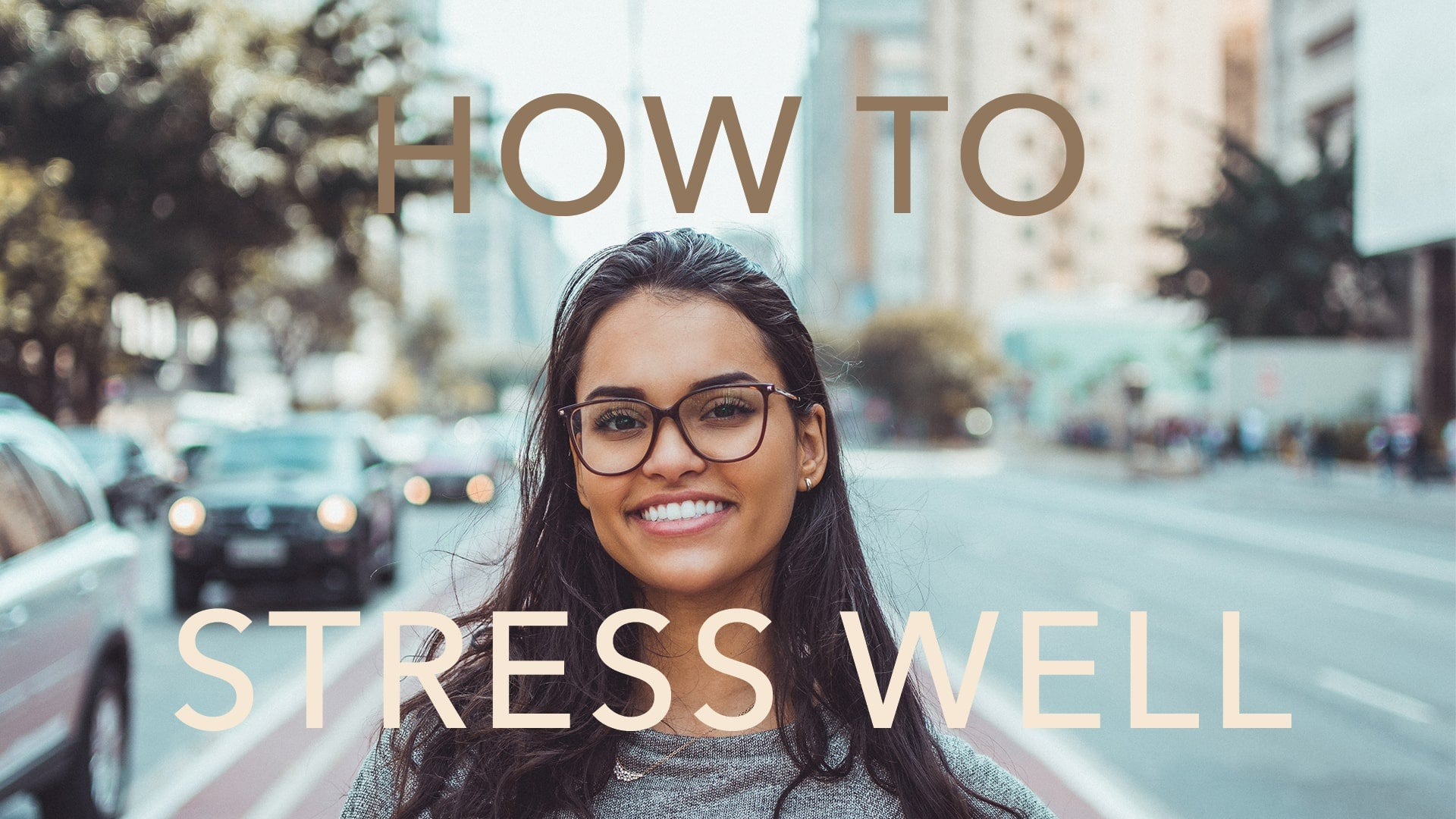 how to stress well with girl smiling