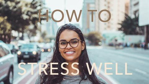 How To Stress Well: A 4-Step Process