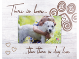 Picture Frame (Horizontal) - There is Love... then there is Dog Love