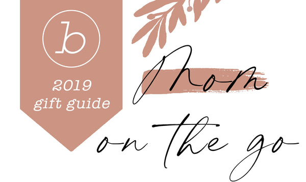 Mom On The Go Gift Guide