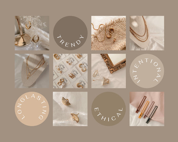 Ethical, Intentional, Trendy and Long Lasting jewelry