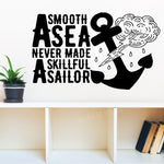 Smooth Sea Never Made Skillful Sailor Anchor Vinyl Stickers