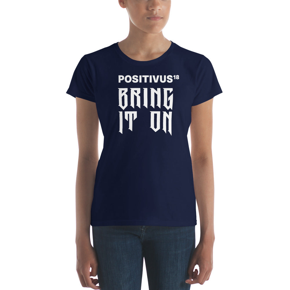 """BRING IT ON POSITIVUS"" White Logo Women's t-shirt"