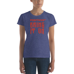 """BRING IT ON POSITIVUS"" Red Logo Women's t-shirt"