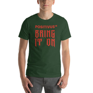"""BRING IT ON POSITIVUS"" Red Logo Unisex T-Shirt"