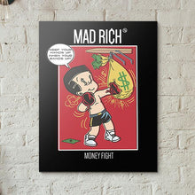 Mad Rich: Money Fight - Mounted Canvas