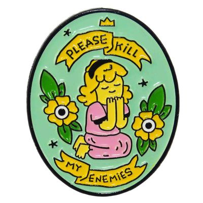 Enamel Pin - Please Kill My Enemies