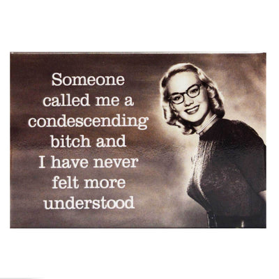 Main Image Someone Called Me A Condescending Bitch fridge magnet