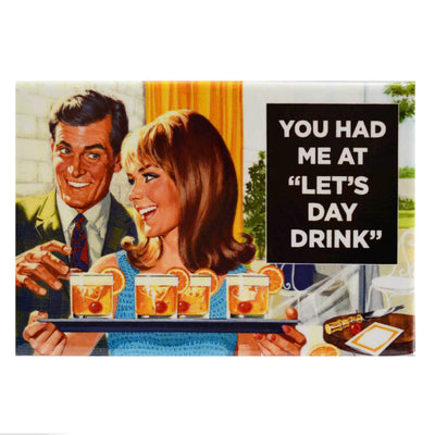 "main image Fridge Magnet - You Had Me At ""Lets Day Drink"""
