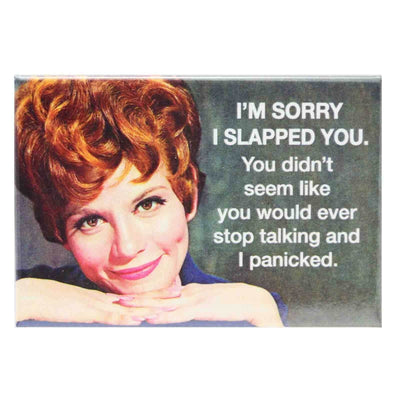 Image of Fridge Magnet - I'm Sorry I Slapped You