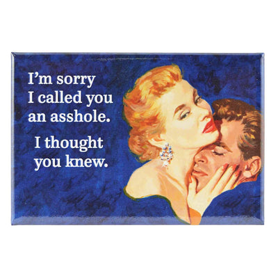 Image of Fridge Magnet - I'm Sorry I Called You an Ass