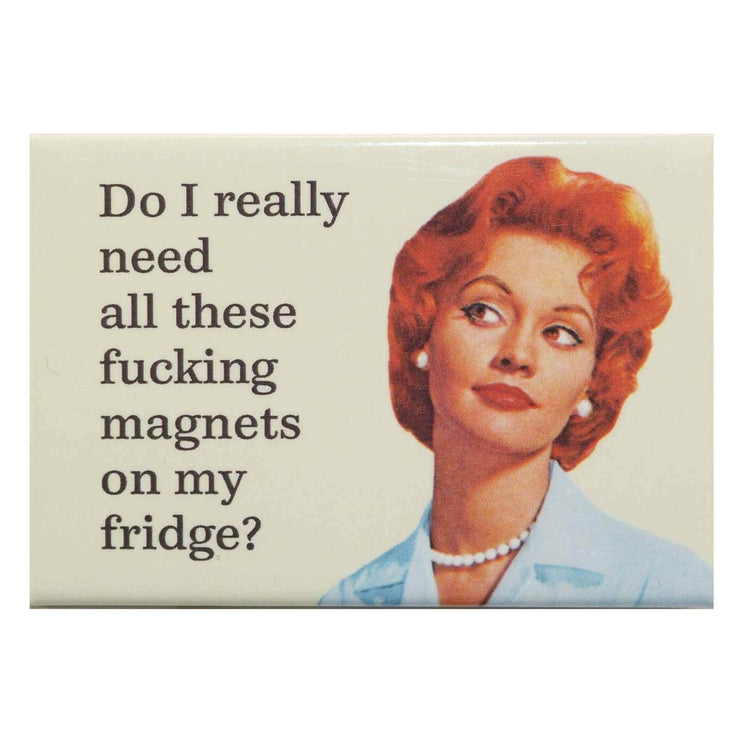 Image of Fridge Magnet - Do I Really Need All These Magnets
