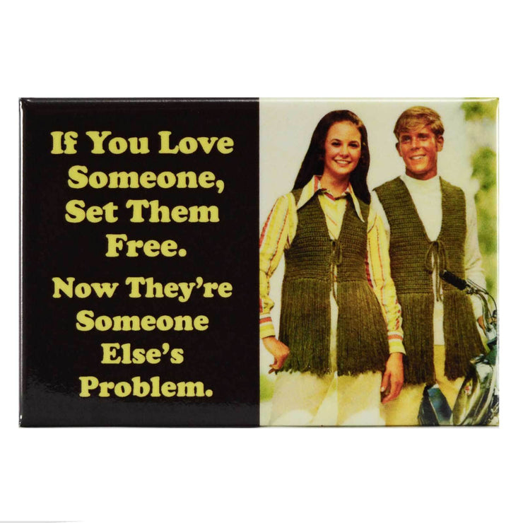 Fridge Magnet - If You Love Someone Set Them Free