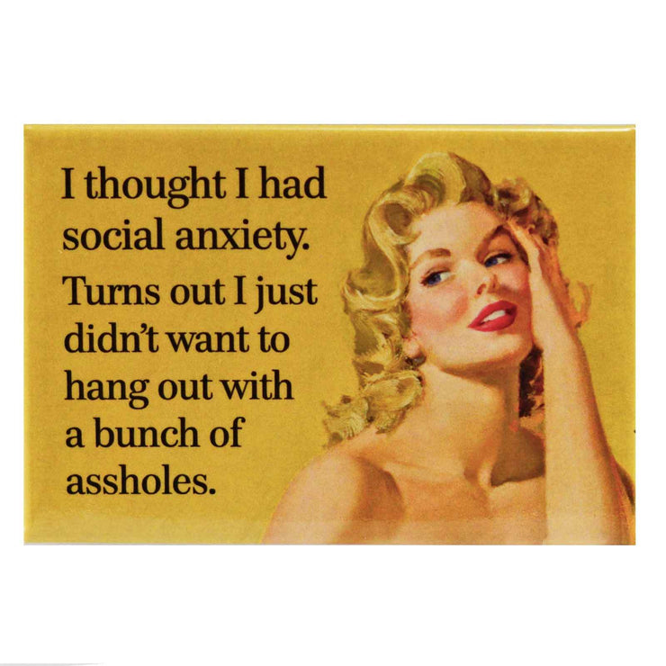 Main Image I Thought I Had Social Anxiety Fridge Magnet