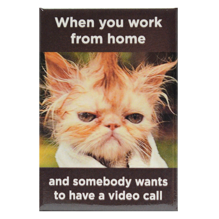 Fridge Magnet - When You Work From Home...