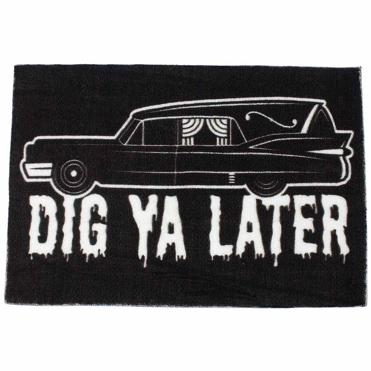 Image of Sourpuss Hearse Door Mat - Dig Ya Later