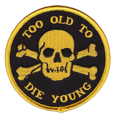 Image of Sourpuss Too Old To Die Young Iron On Patch
