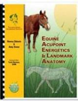 Equine Acupoint Energetics & Landmark Anatomy Manual