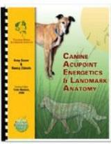 Canine Acupoint Energetics & Landmark Anatomy Manual