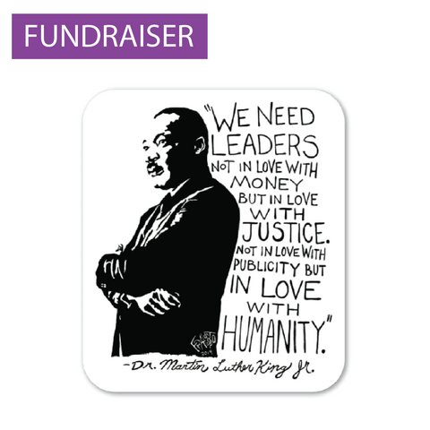 Martin Luther King Jr. WE NEED LEADERS sticker