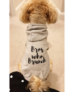 Bros Who Brunch dog hoodie
