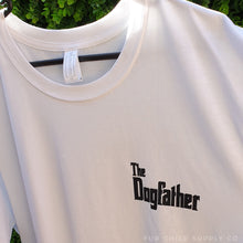 Load image into Gallery viewer, the dogfather dog dad tshirts