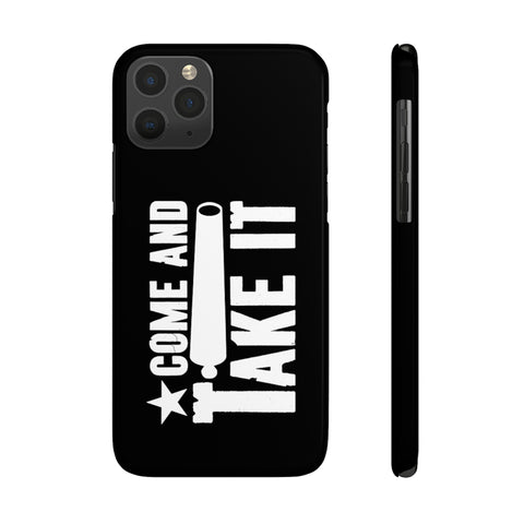 Come and Take It! Case Mate Slim Phone Cases