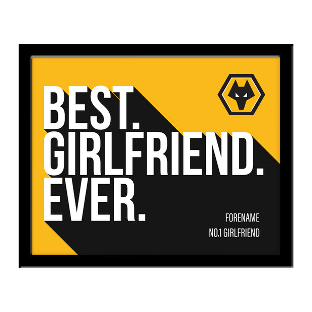 Wolverhampton Wanderers FC Best Girlfriend Ever 10 x 8 Photo Framed