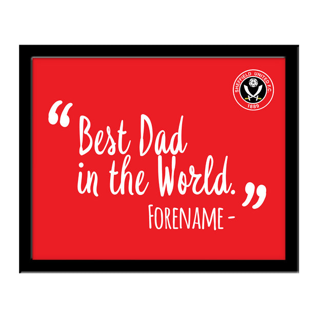 Sheffield United Best Dad In The World 10 x 8 Photo Framed
