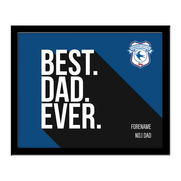 Cardiff City FC Best Dad Ever 10 x 8 Photo Framed