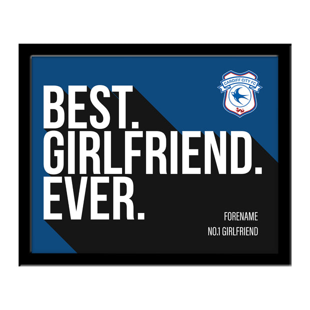 Cardiff City FC Best Girlfriend Ever 10 x 8 Photo Framed