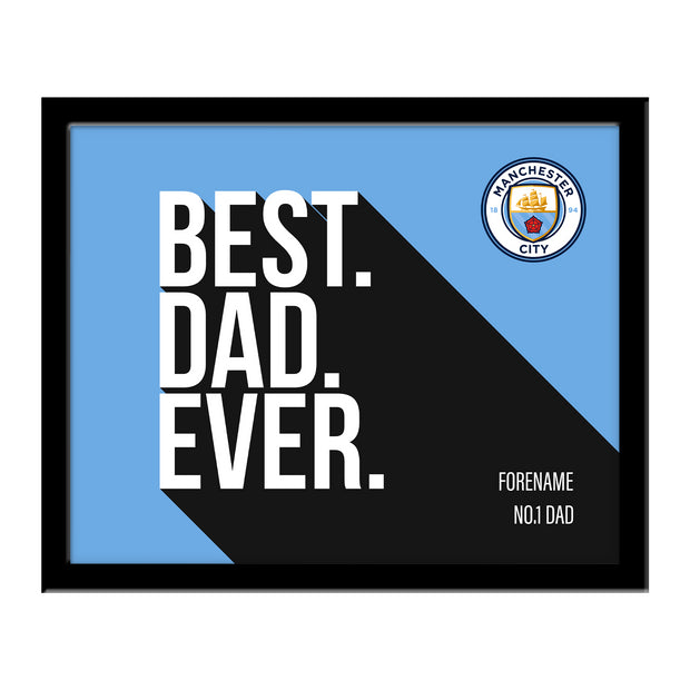 Manchester City FC Best Dad Ever 10 x 8 Photo Framed