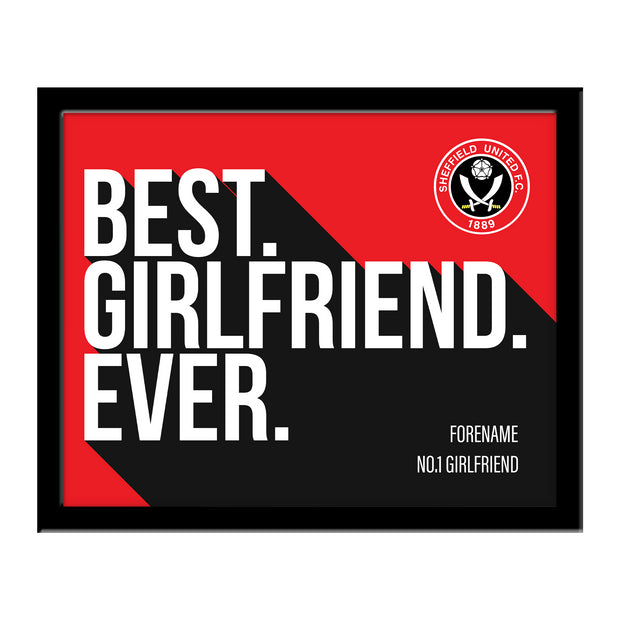 Sheffield United Best Girlfriend Ever 10 x 8 Photo Framed
