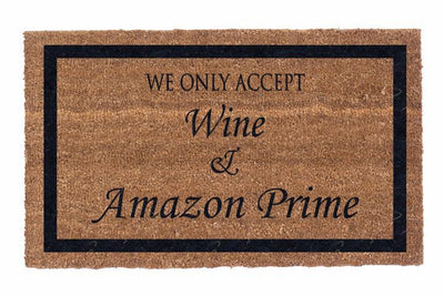 We Only Accept Wine & Amazon Prime