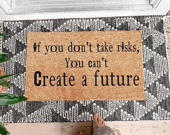 If You Don't Take Risks, You Can't Create a Future Coir Doormat