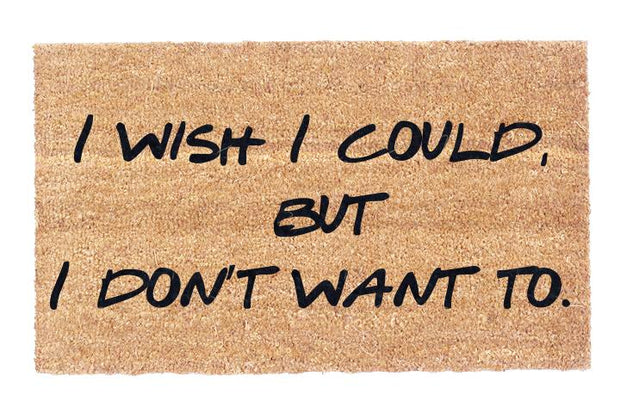 I Wish I Could, But I Don't Want To