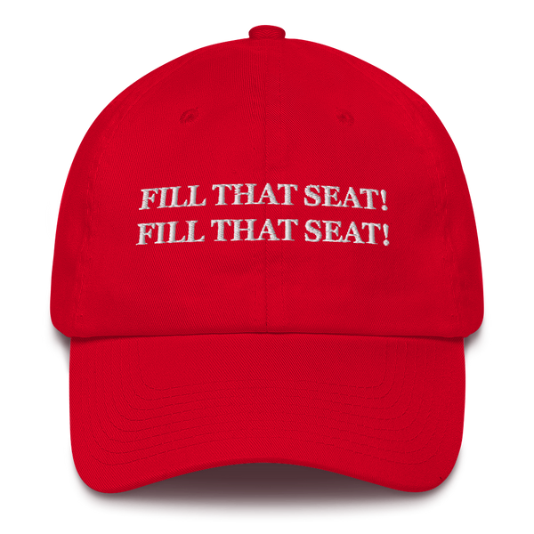 """Fill That Seat! Fill That Seat!"" American Victory Hat - 100% Made in America"