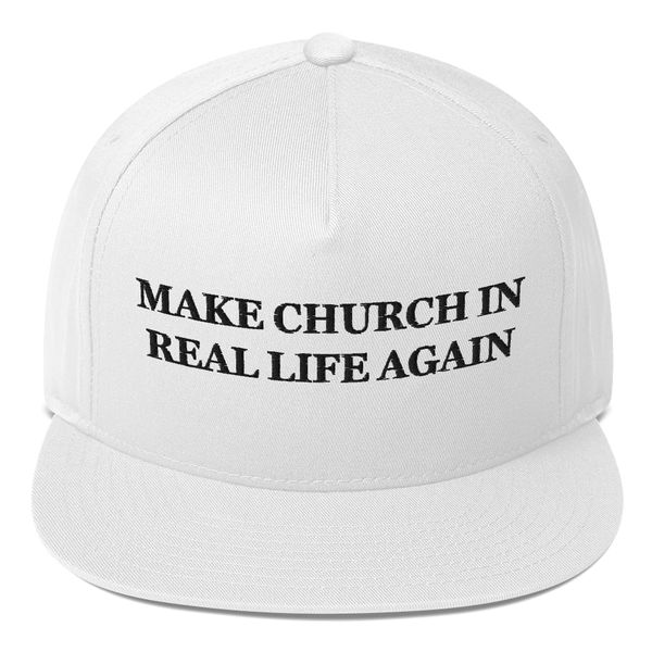 Make Church In Real Life Again American Craftsmanship Hat - Embroidered in America (White)