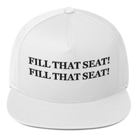 """Fill That Seat! Fill That Seat!"" American Craftsmanship Hat - Embroidered in America (White)"