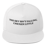 """The Sky Isn't Falling, Chicken Little"" American Craftsmanship Hat - Embroidered in America (White)"