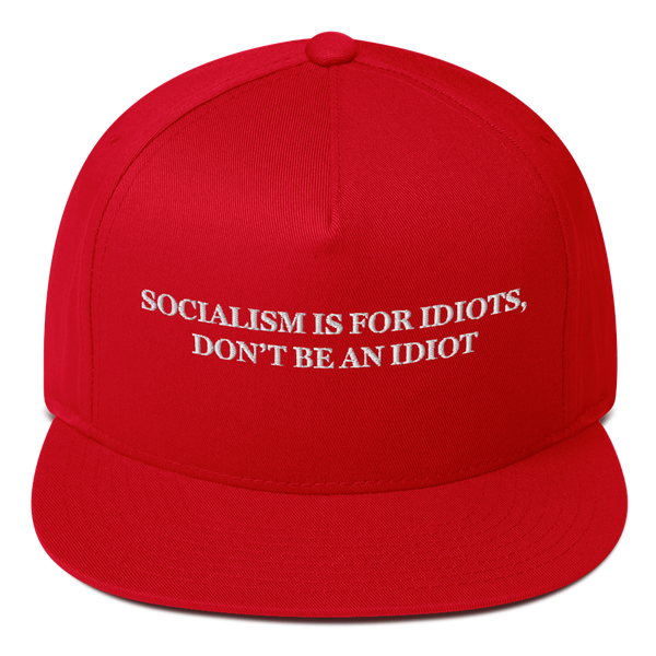 """Socialism Is For Idiots, Don't Be An Idiot"" American Craftsmanship Hat - Embroidered in America"